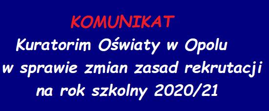 Komunikat Kuratorium Oświaty w Opolu w sprawie zmian zasad rekrutacji na rok szkolny 2020/21