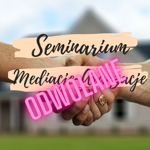 """Seminarium pt. """"Mediacje i Aranżacje"""""""