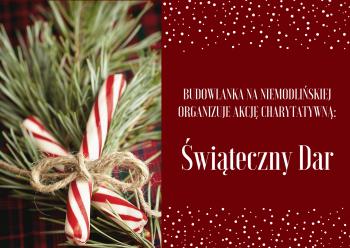 BUDOWLANKA NA NIEMODLIŃSKIEJ ORGANIZUJE AKCJĘ CHARYTATYWNĄ_ Świąteczny Dar